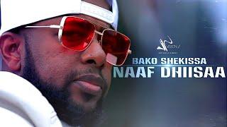 Bako Shekissa   -Naaf -Dhiisaa- New Ethiopian Music 2021(Official Video)