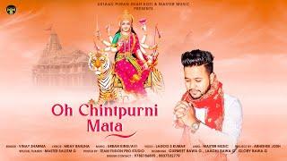 Oh Chintpurni Mata    Vinay Sharma    Devotional Song 2020    Master Music