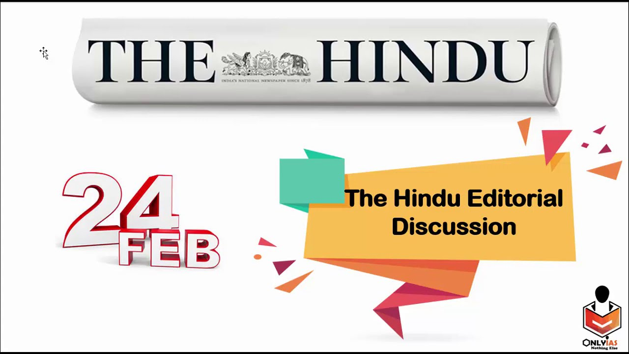 24 February 2021 OnlyIAS Editorial Discussion, Current Affairs by Sumit Rewri
