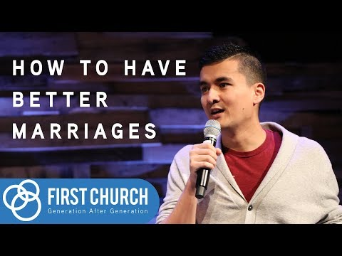 How To Have Better Marriages - RE:LATIONSHIPS