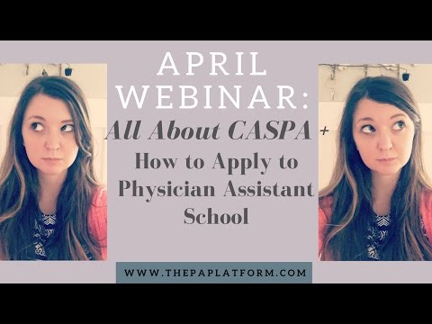 April Webinar: All About CASPA - How to Apply to PA School