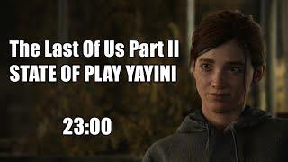 The Last Of Us Part 2 State Of Play Yayını (Türkçe Çevirili) (Oynanış Videosu Reaksiyon ?)