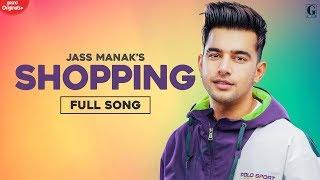 Shopping : Jass Manak (Official Song) Latest Punjabi Songs 2020 | GK DIGITAL | Geet MP3