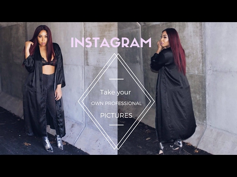 TAKE YOUR OWN PROFESSIONAL PICTURES FOR INSTAGRAM!| TUTORIAL