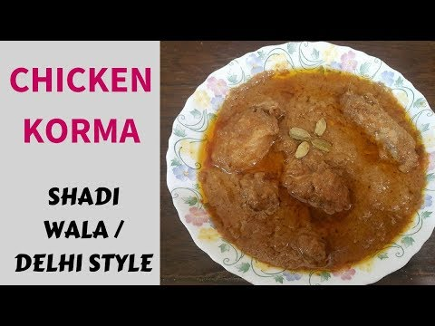 Chicken Korma Shadi Wala | Delhi Korma | Best Chicken Korma By Maria