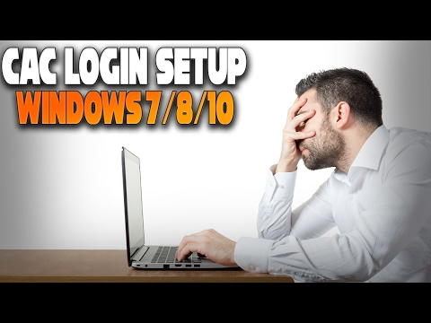 How To Set up Windows 7/8/10 For CAC use on Government Websites