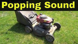 Popping Sound Coming From Lawn Mower-Here's Why It Happens