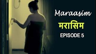 मरासिम | Maraasim - The Closeness   | Episode 5 | New Hindi Web Series 2019