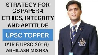 (AIR 5 UPSC CSE 2016) Strategy for GS 4 Ethics by Abhilash Mishra