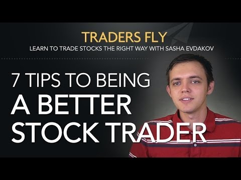 7 Tips to Being a Better Stock Trader (and More Successful)