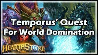 [Hearthstone] Temporus' Quest For World Domination