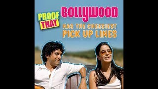 Proof That Bollywood Has The Cheesiest Pick Up Lines | MissMalini