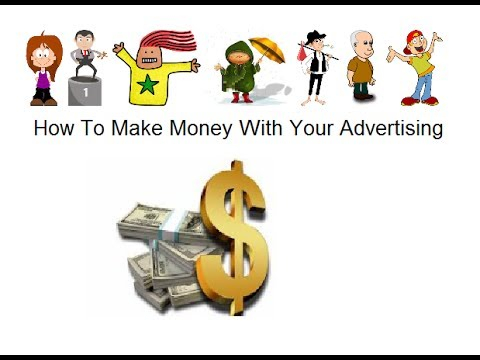 Make Money With Advertising Video 1