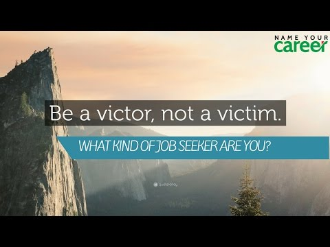 What type of Job Seeker Are You: Victim or Creator?