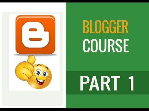How to Create Professional Blog  | Blogger Course Part 1