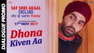 Dhona Kiven Aa : Dialogue Promo   Sat Shri Akaal England   Ammy Virk, Monica Gill   Rel.17th Nov