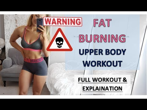 FAT BURNING UPPER BODY WORKOUT | Full Workout and Explanation