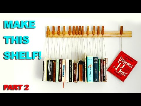 How to Make an AWESOME Suspending Bookshelf | Part 2