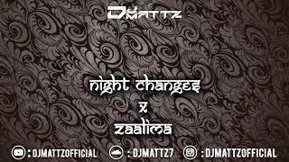 Zaalima x Night Changes (DJMattz Mashup)