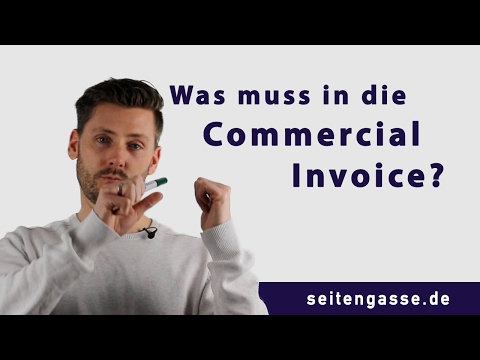 Commercial Invoice - Was muss alles enthalten sein?