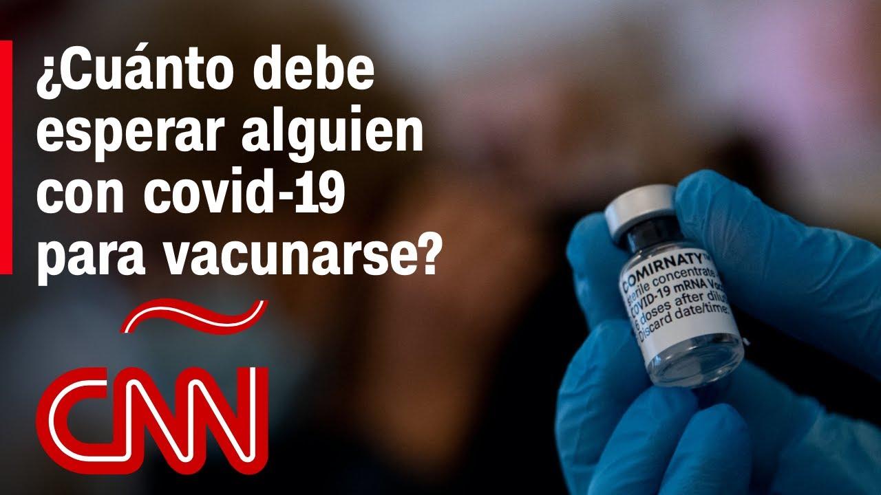 ¿Cuánto debe esperar alguien para vacunarse si tuvo covid-19? El Dr. Huerta responde
