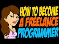 How to Become a Freelance Programmer