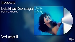 Roberta Miranda - Luiz Brasil Gonzaga - Volume 3 - [Áudio Oficial]