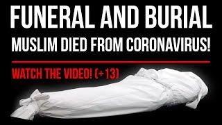 Muslim Died From Coronavirus | Funeral and Burial