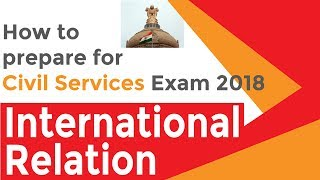 Civil Services Exam 2018: How to Prepare Series | Part 2 | International Relations