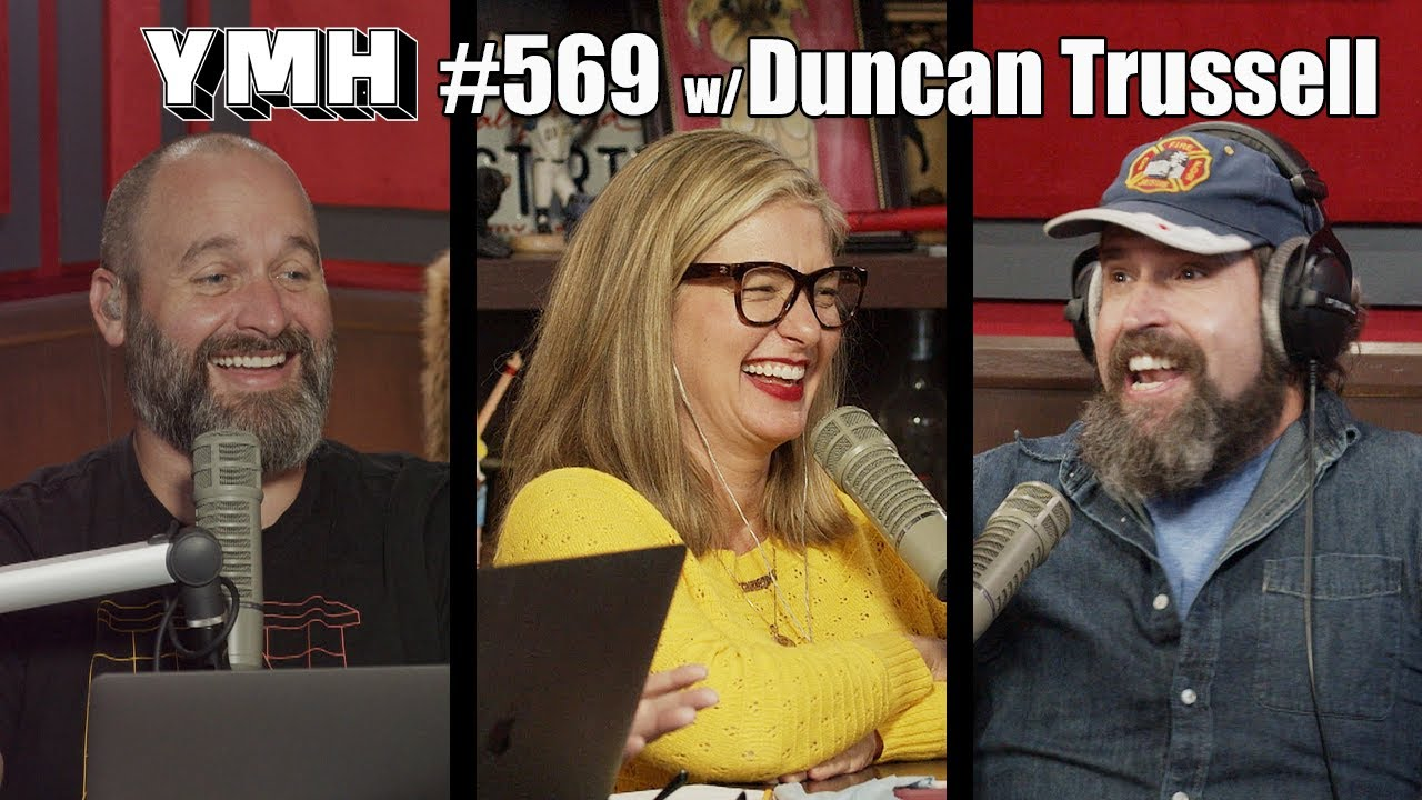 Your Mom's House Podcast - Ep. 569 w/ Duncan Trussell
