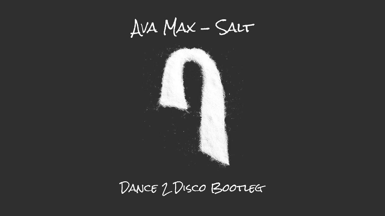 AVA MAX - Salt (Dance 2 Disco Bootleg) NOWOŚĆ 2020