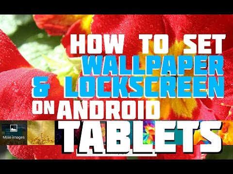 How to set Wallpaper and Lockscreen on Android Tablets