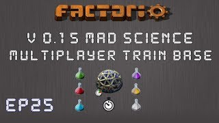 Factorio 0.15 Mad Science Ep 25: Green Circuit Rails! - Multiplayer Train Base, Let