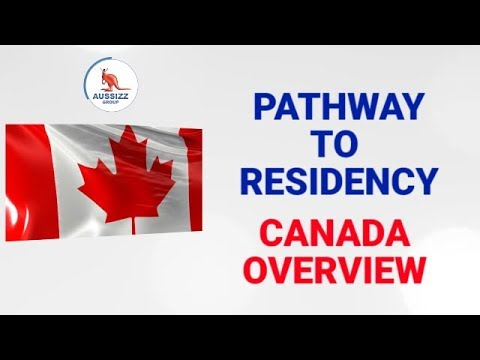 Pathway to Residency - Canada Overview