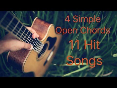 4 SIMPLE OPEN CHORDS 11 HIT SONGS