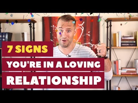 7 Signs You're In A Loving Relationship | Dating Advice For Women By Mat Boggs
