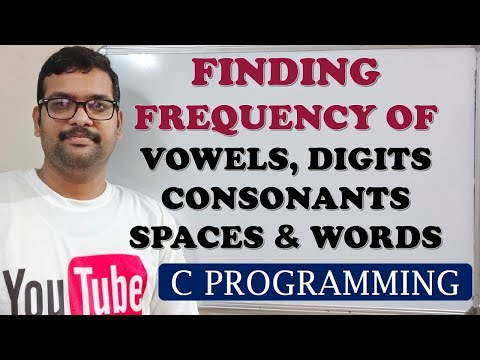 C PROGRAMMING - FINDING FREQUENCY OF VOWELS, CONSONANTS,DIGITS,SPACES,WORDS