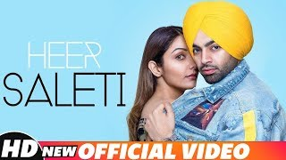 Jordan Sandhu| Heer Saleti (Official Video) | Sonia Maan | Bunty Bains  | Latest Punjabi Songs 2018