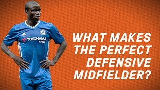 What Makes The Perfect Defensive Midfielder?