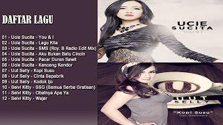Ucie Sucita - Full Album Terbaru 2017 Vs Uut Selly - Hits Dangdut Terlaris