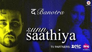 Da Banotra | Sunn Saathiya | Official Music Video