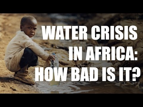 Water Crisis in Africa: How Bad Is It?