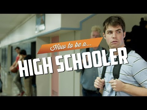How to be a Highschooler
