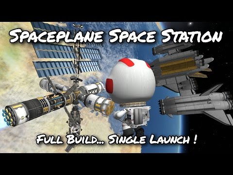 KSP Space Station Single Launch Space Plane (Tutorial:44) Kerbal Space Program 1.2 - Stock Parts