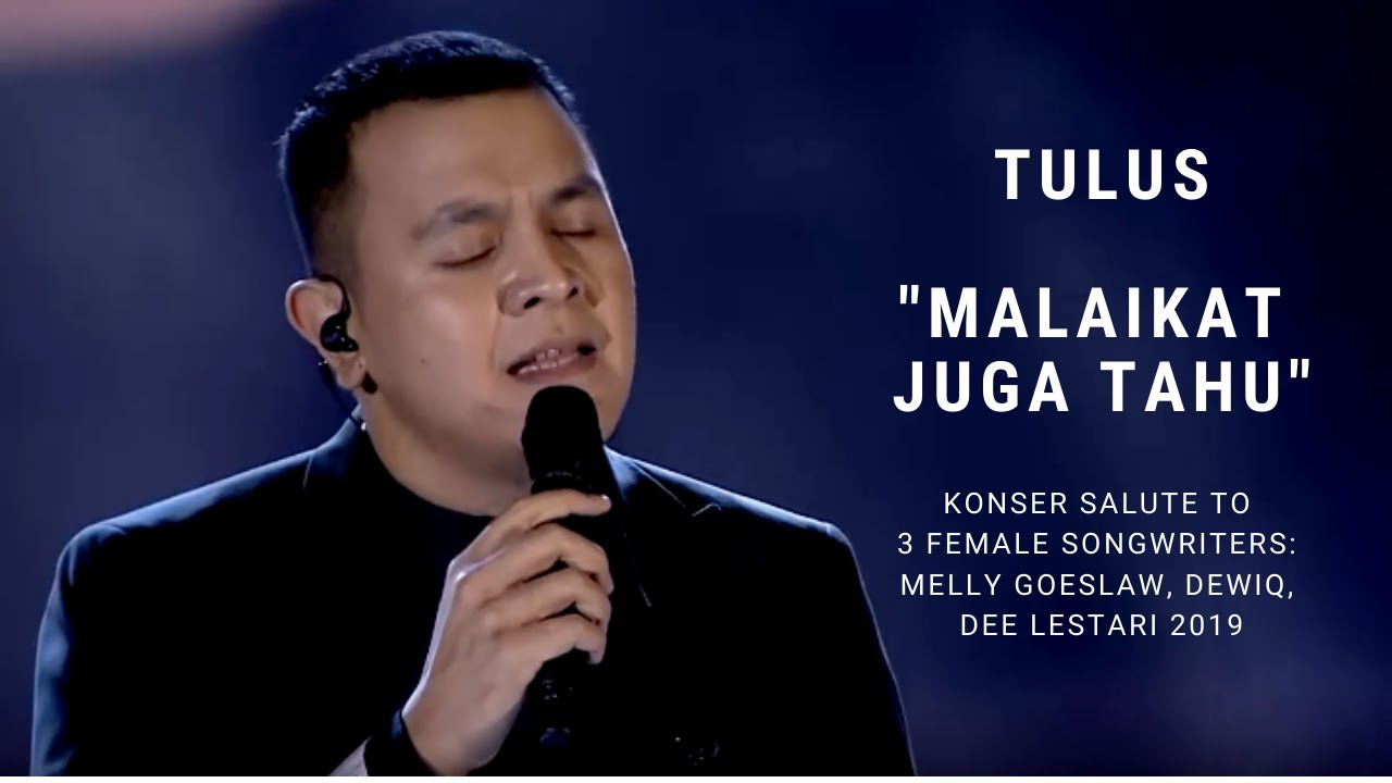 Tulus - Malaikat Juga Tahu (Konser Salute Erwin Gutawa to 3 Female Songwriters)