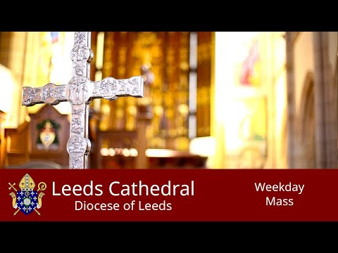 Leeds Cathedral Daily Mass Tuesday 30-06-2020