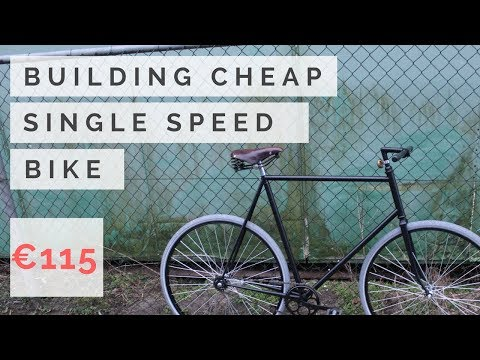 Building a cheap & awesome single speed bike (Fixie)