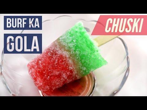 Baraf ka Gola - Chuski Recipe - Crushed Ice Lolly - Popsicle Ice Cream Vegetarian Recipe Video