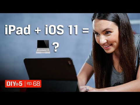 iOS 11 turns an iPad into a Laptop? DIY in 5 Ep 68
