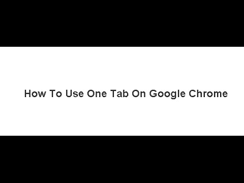 How To Use One Tab On Google Chrome